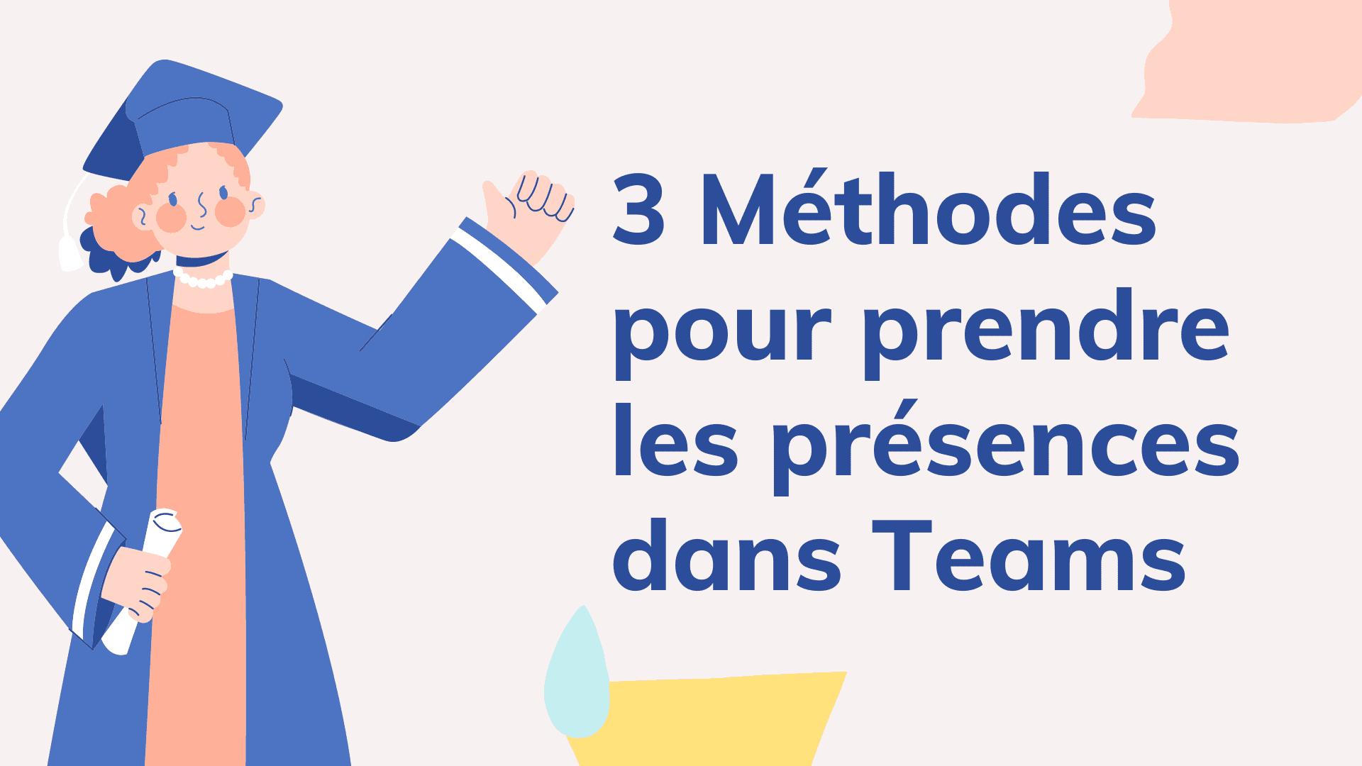 3 Méthodes pour prendre les présences dans Teams