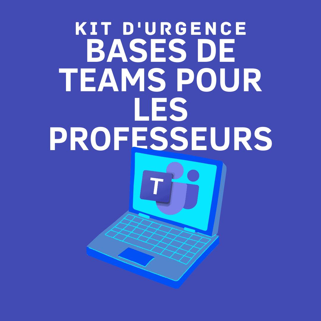 KIT d'urgence Teams profs