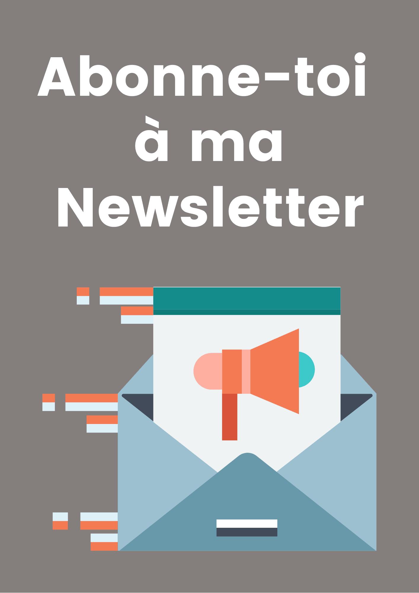 Abonne-toi à ma Newsletter